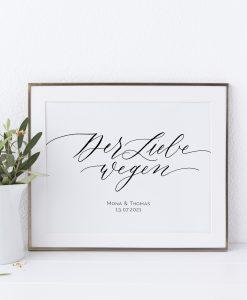 Hochzeitsgeschenk personalisiert, Hochzeitstag Geschenk, Hochzeit Poster Spruch Der Liebe wegen